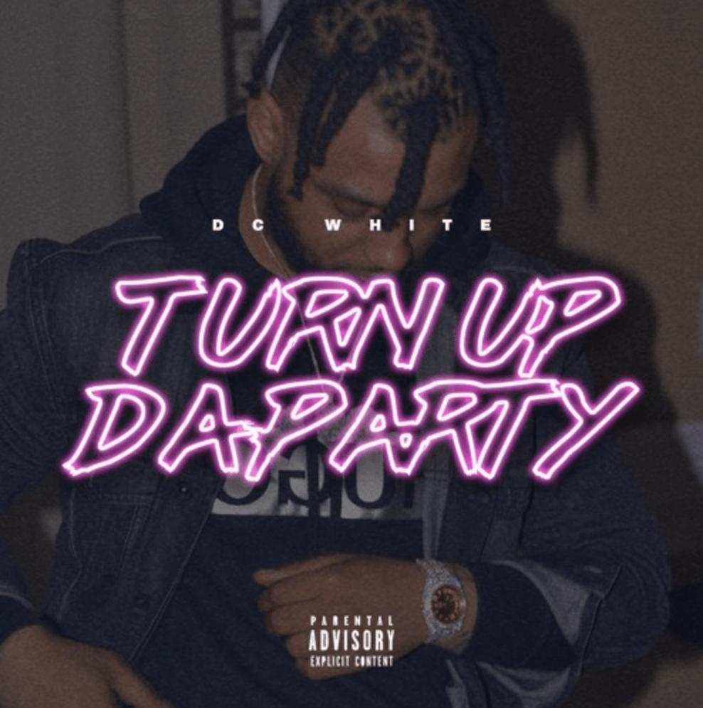 "DC White – ""Turn Up Da Party"""