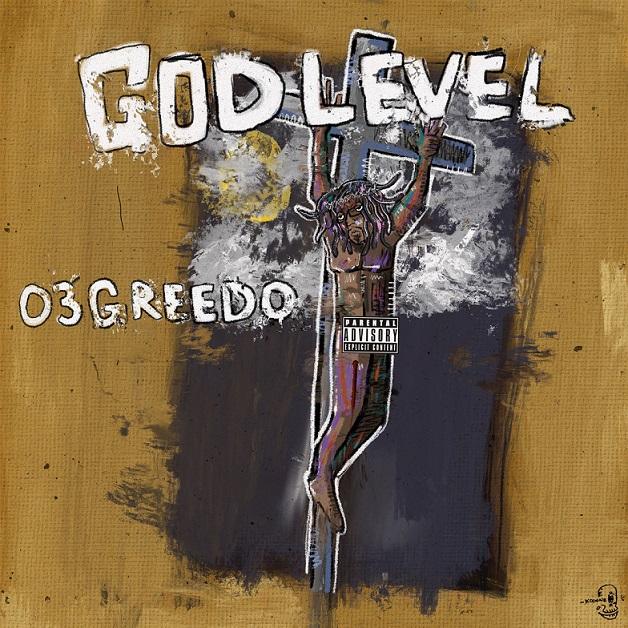 03 Greedo – 'God Level' (Stream)