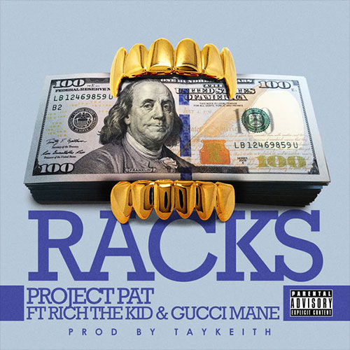 "Project Pat Feat. Gucci Mane & Rich The Kid – ""Racks"""