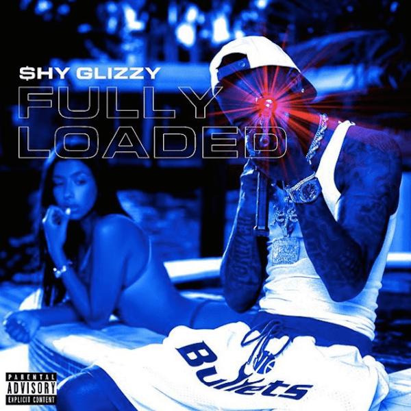 Shy Glizzy – Fully Loaded (Album Stream)