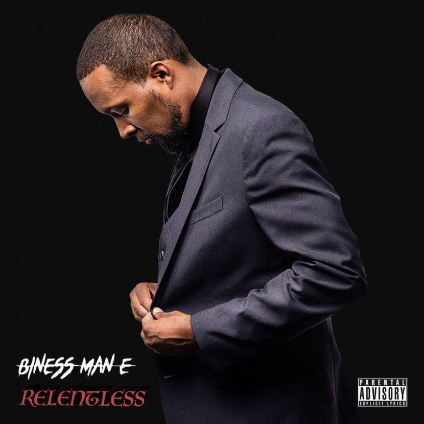 Biness Man E – 'Relentless' (Stream)