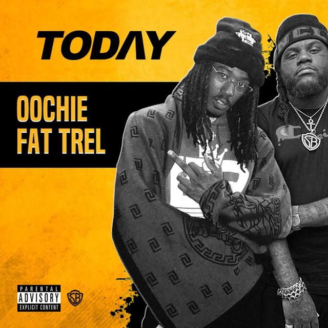 Oochie – Today Ft. Fat Trel