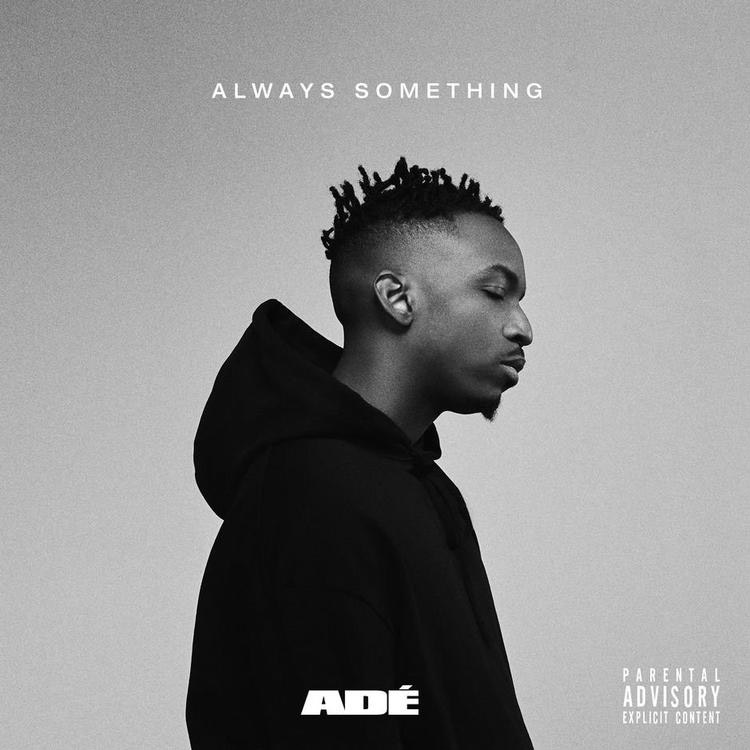 Adé – 'Always Something' EP (Stream)