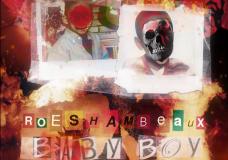 "RoeShamBeaux – ""Baby Boy"""