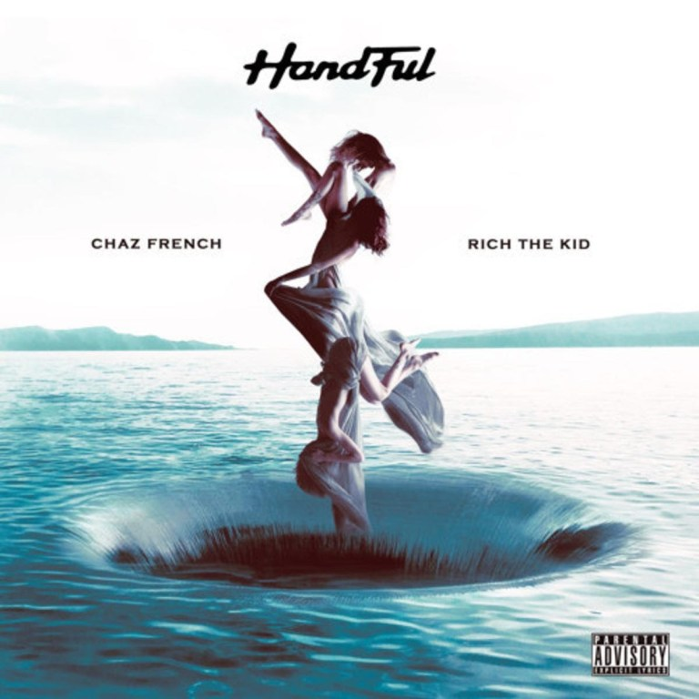 """Chaz French Feat. Rich The Kid – """"Handful"""""""