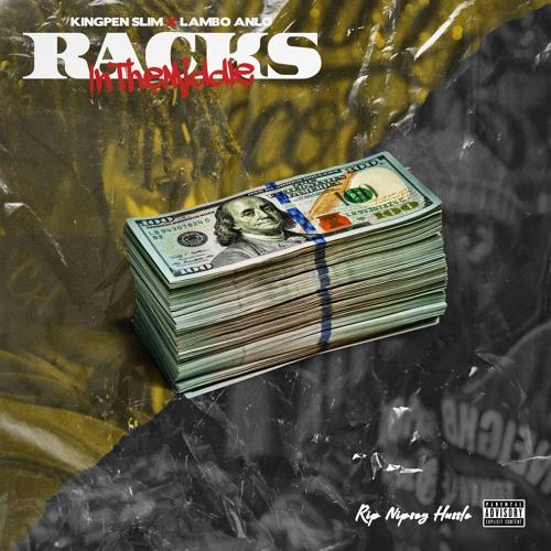 "Kingpen Slim Feat. Lambo Anlo – Racks In The Middle (Freestyle)"""