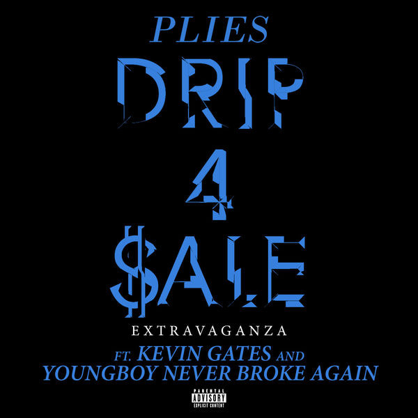 "Plies Feat. Kevin Gates & YoungBoy Never Broke Again – ""Drip 4 Sale Extravaganza"""