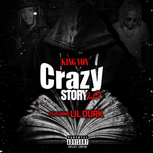 "King Von Feat. Lil Durk – ""Crazy Story 2.0"""