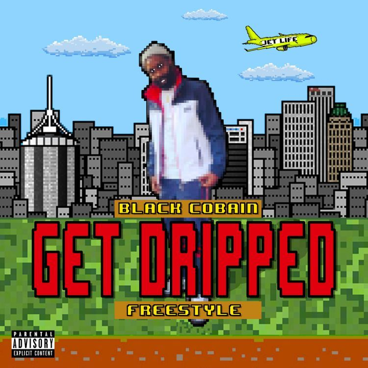 "Black Cobain – ""Get Dripped Freestyle"""