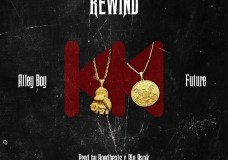 "Alley Boy Feat. Future – ""Rewind"""