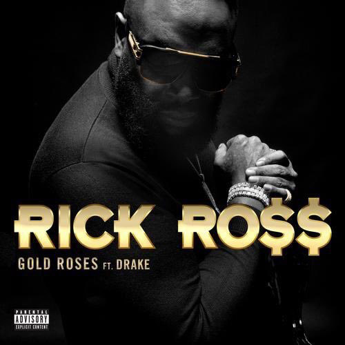 "Rick Ross Feat. Drake – ""Gold Roses"""