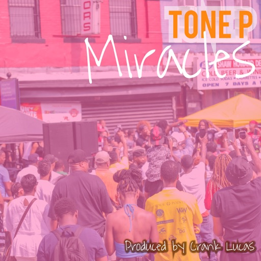 "Tone P – ""Miracles"""