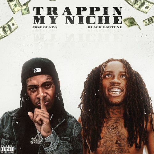 "Black Fortune Feat. Jose Guapo – ""Trappin My Niche"""