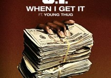 "O.T. Genasis Feat. Young Thug – ""When I Get It"""