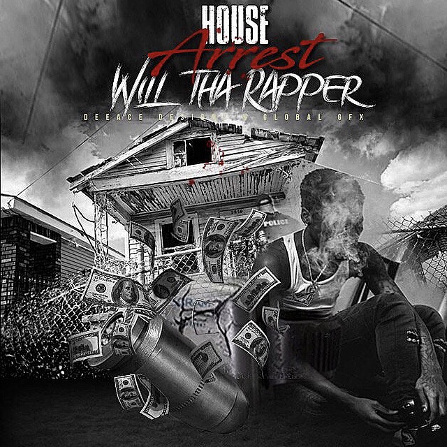 WillThaRapper – 'House Arrest' (Stream)