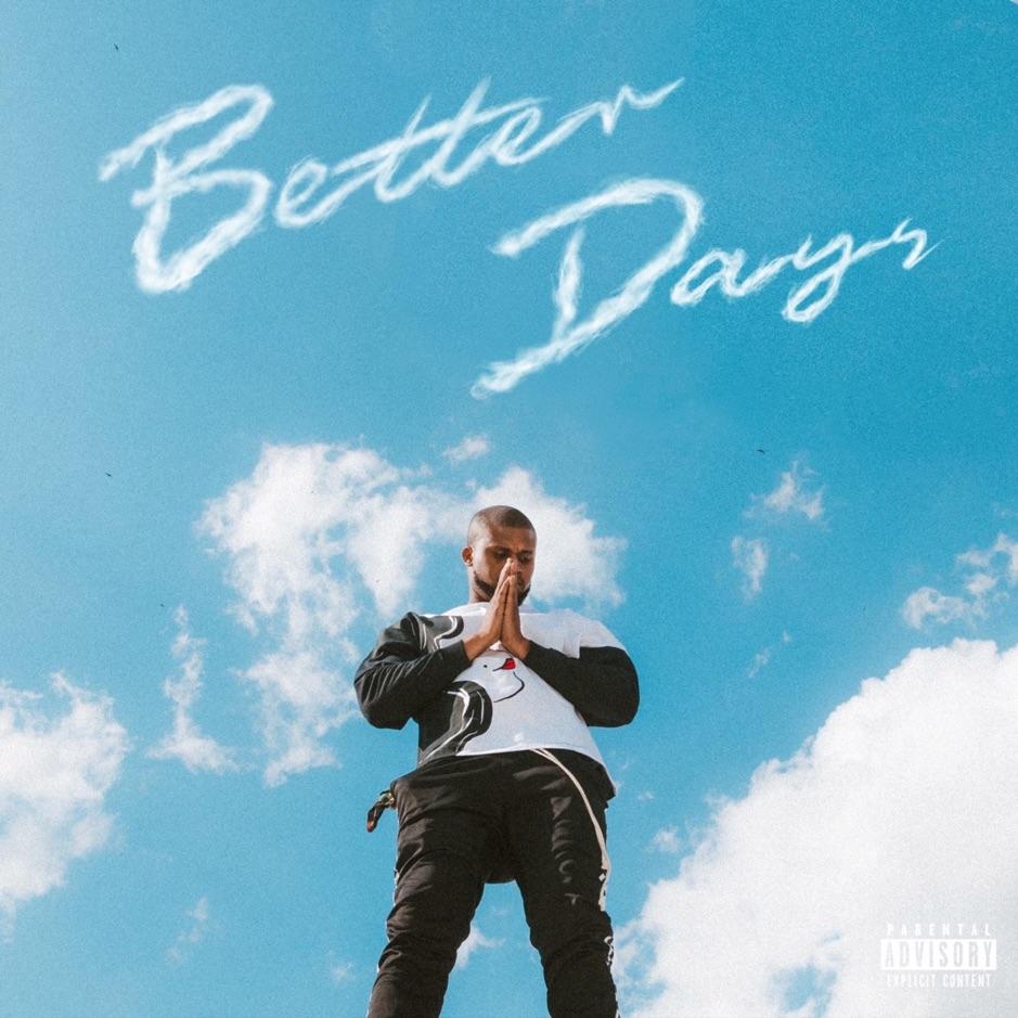Chucc WhYte – 'Better Days' (Stream)