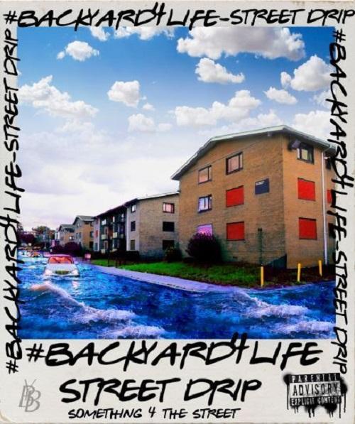 Backyard Band – 'Street Drip' (Stream)