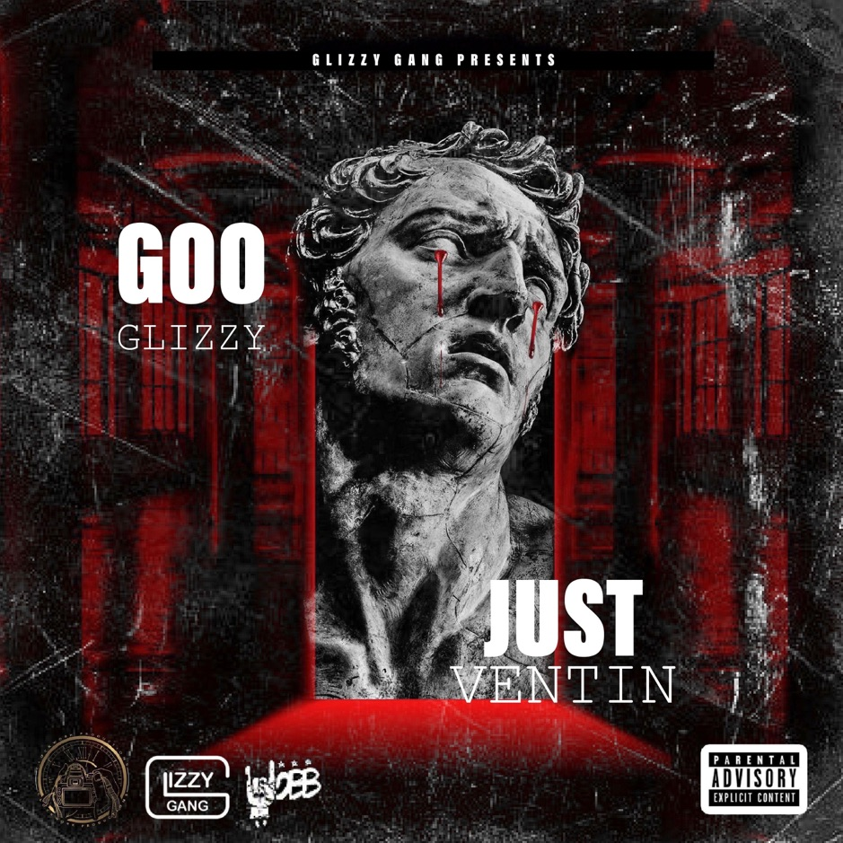Goo Glizzy – 'Just Ventin' (Stream)