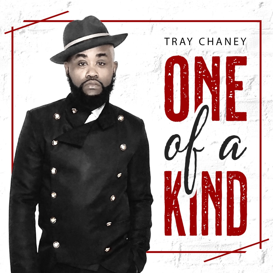 "Tray Chaney – ""One Of A Kind"""