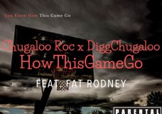 "Chugaloo Roc & DiggChugaloo Feat. Fat Rodney – ""How This Game Go"""