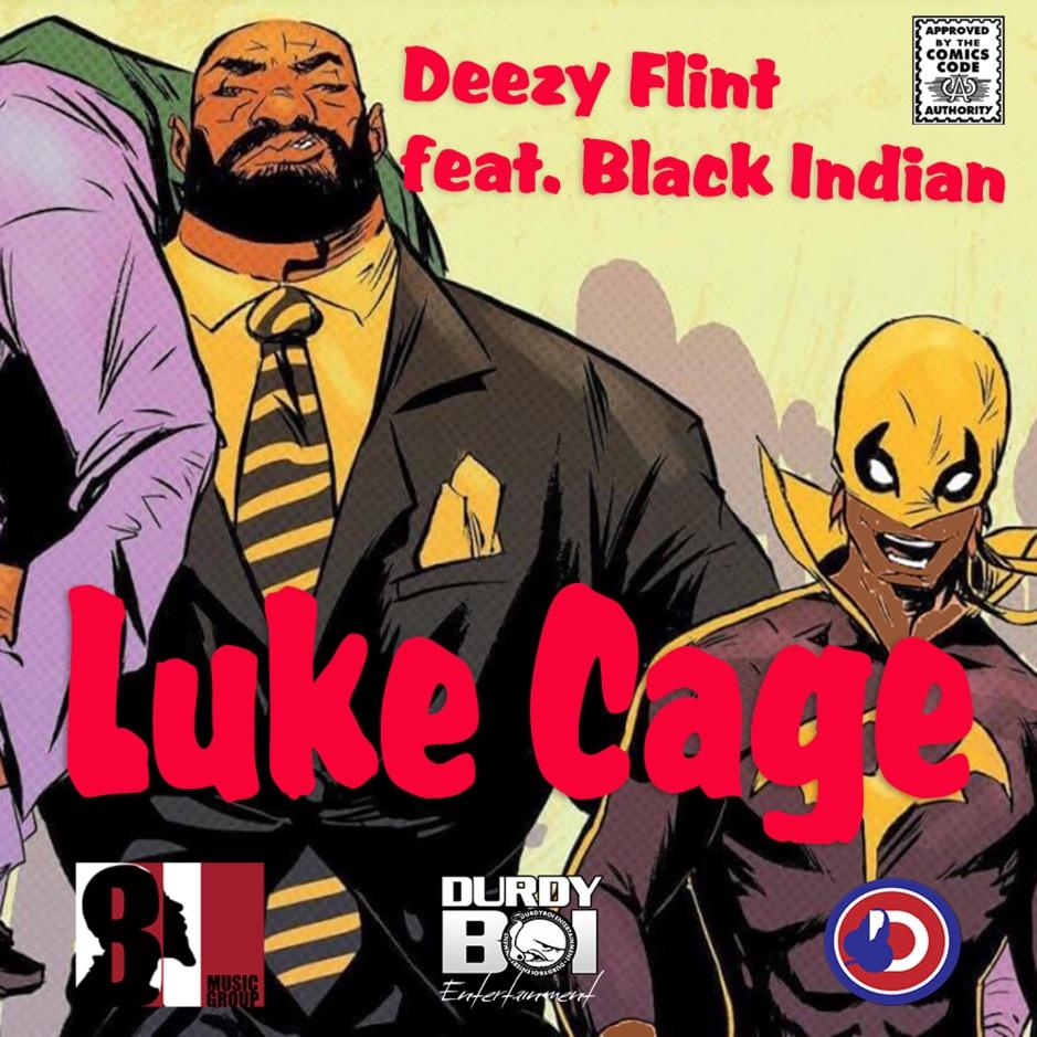 """Deezy Flint Feat. Black Indian – """"Luke Cage"""""""