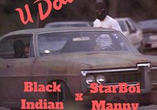 "Black Indian Feat. StarBoi Manny – ""U Down"""