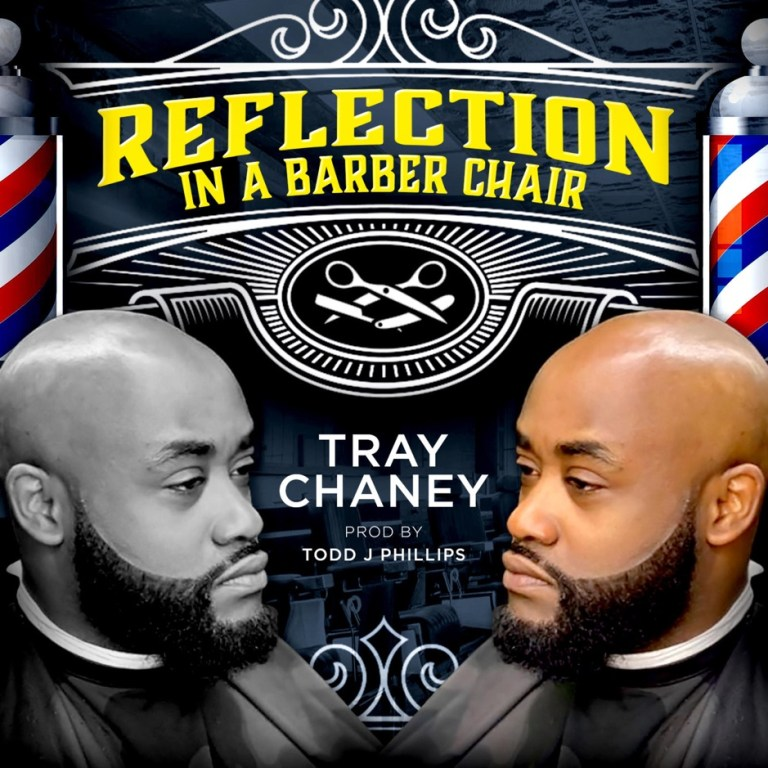 """Tray Chaney – """"Reflection In A Barber Chair"""""""