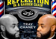 "Tray Chaney – ""Reflection In A Barber Chair"""