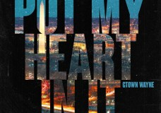 "G'Town Wayne – ""Put My Heart In It"""