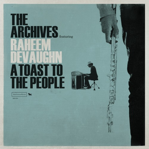 """The Archives Feat. Raheem Devaughn – """"A Toast To The People"""""""