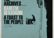 "The Archives Feat. Raheem Devaughn – ""A Toast To The People"""