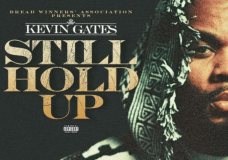 "Kevin Gates – ""Still Hold Up"""