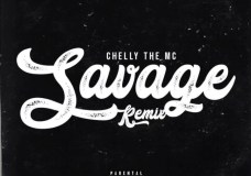 "Chelly The MC – ""Savage (Remix)"""