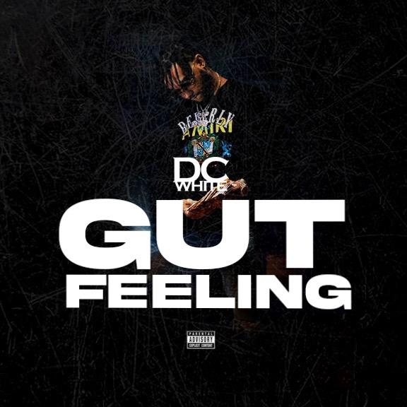 """DC White – """"Gut Feeling"""""""
