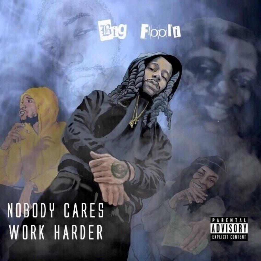 Big Fooli – 'Nobody Cares Work Harder' (Stream)