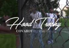 "Covaboy Feat. King Quell – ""Hood Trophy"""