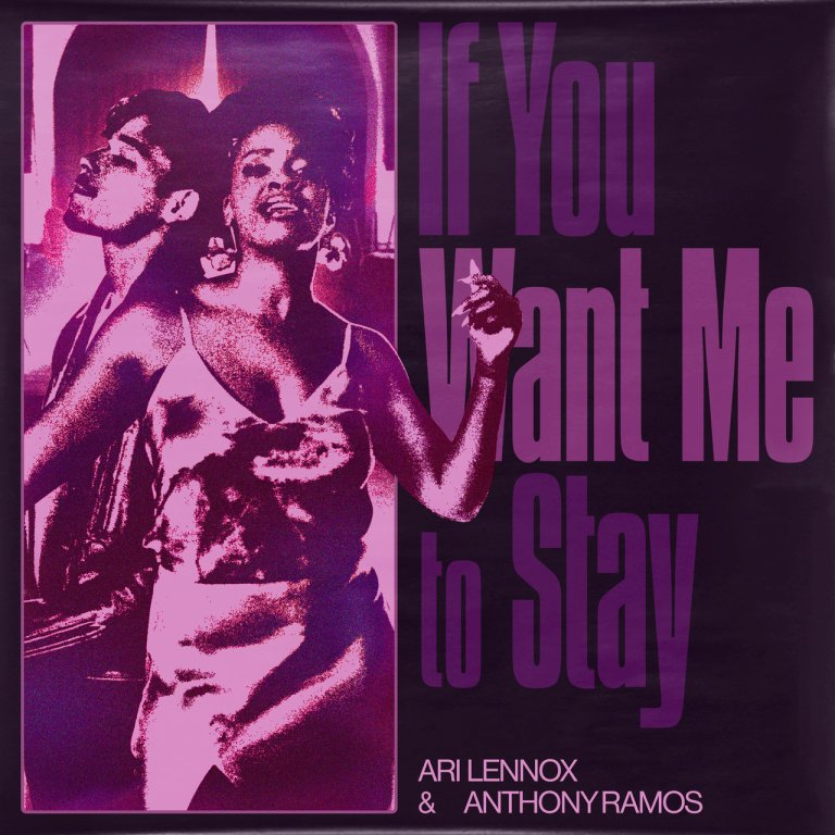 "Ari Lennox & Anthony Ramos – ""If You Want Me To Stay"""