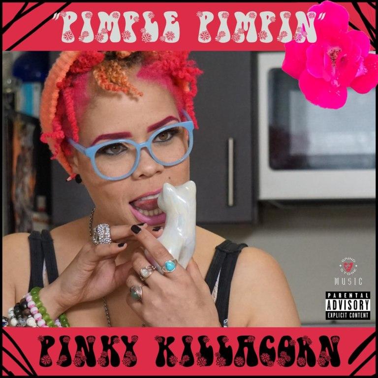 "Pinky Killacorn – ""Pimple Pimpin'"""