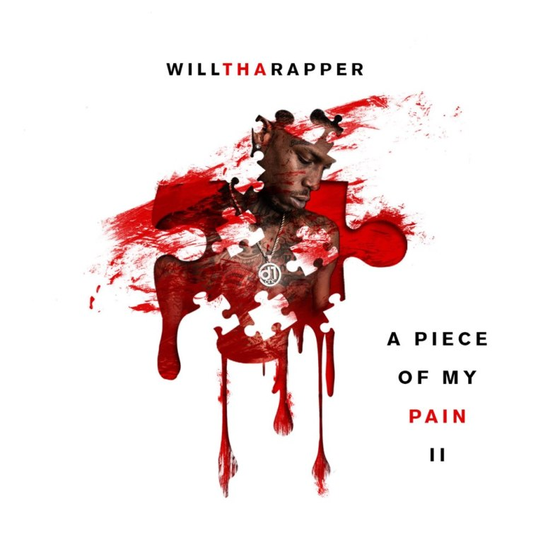 WillThaRapper – 'A Piece Of My Pain II' (Stream)