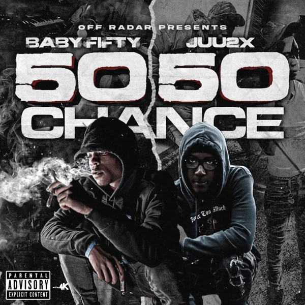 Juu2x & Baby Fifty – '50/50 Chance' (Stream)