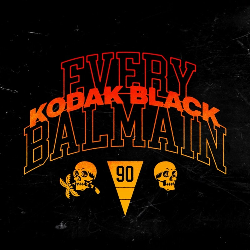 "Kodak Black – ""Every Balmain"""