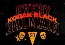 "Kodak Black – ""Every Balmain"""