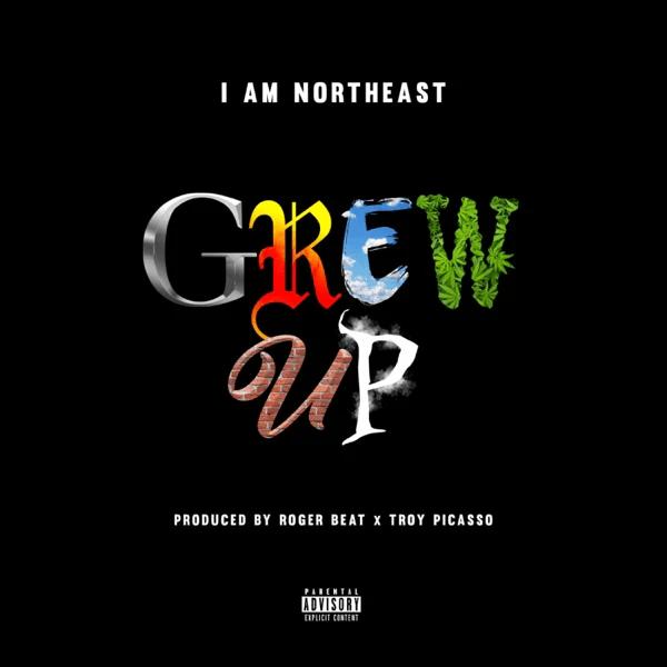 "I Am Northeast – ""Grew Up"""