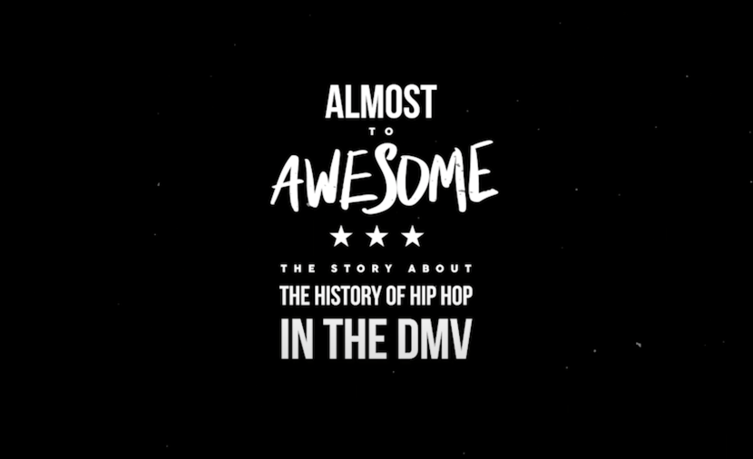 ALMOST TO AWESOME: The History Of DMV Hip-Hop (Trailer)