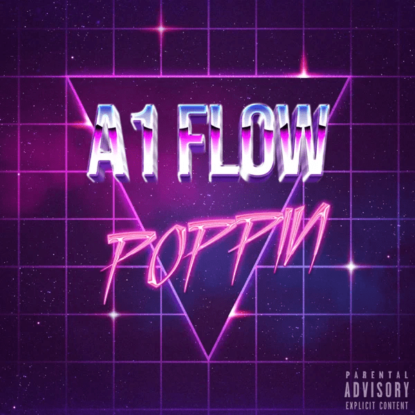 """A1 Flow – """"Poppin'"""""""
