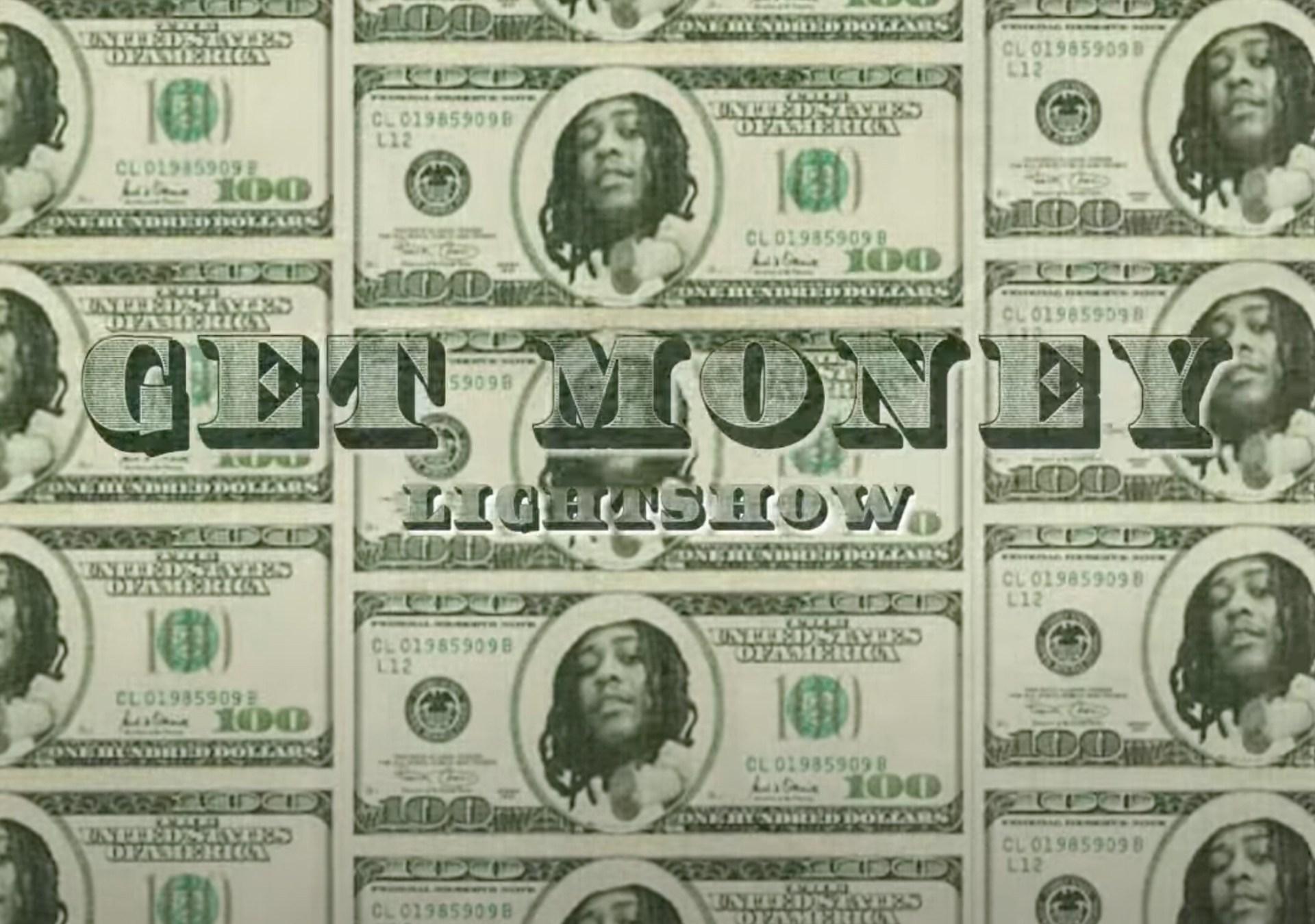 "Lightshow – ""Get Money"""