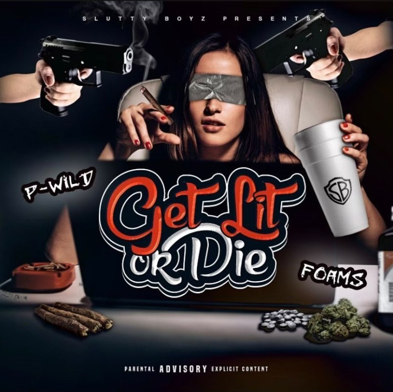 P-Wild & Foams SB – 'Get Lit or Die' (Mixtape Stream)