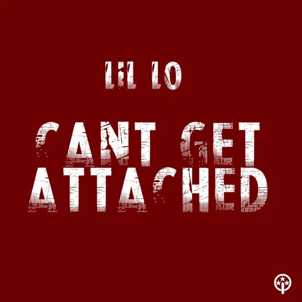 """Lil Lo – """"Can't Get Attached"""""""
