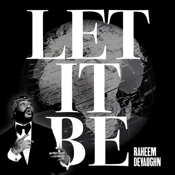 """Raheem DeVaughn – """"Let It Be"""""""