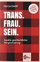 Ewert: Trans. Frau. Sein.